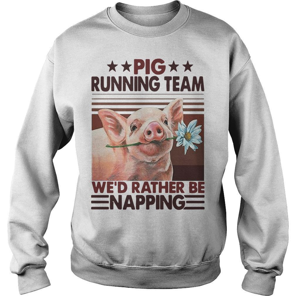 Vintage Pig Running Team We'd Rather Be Napping Sweater