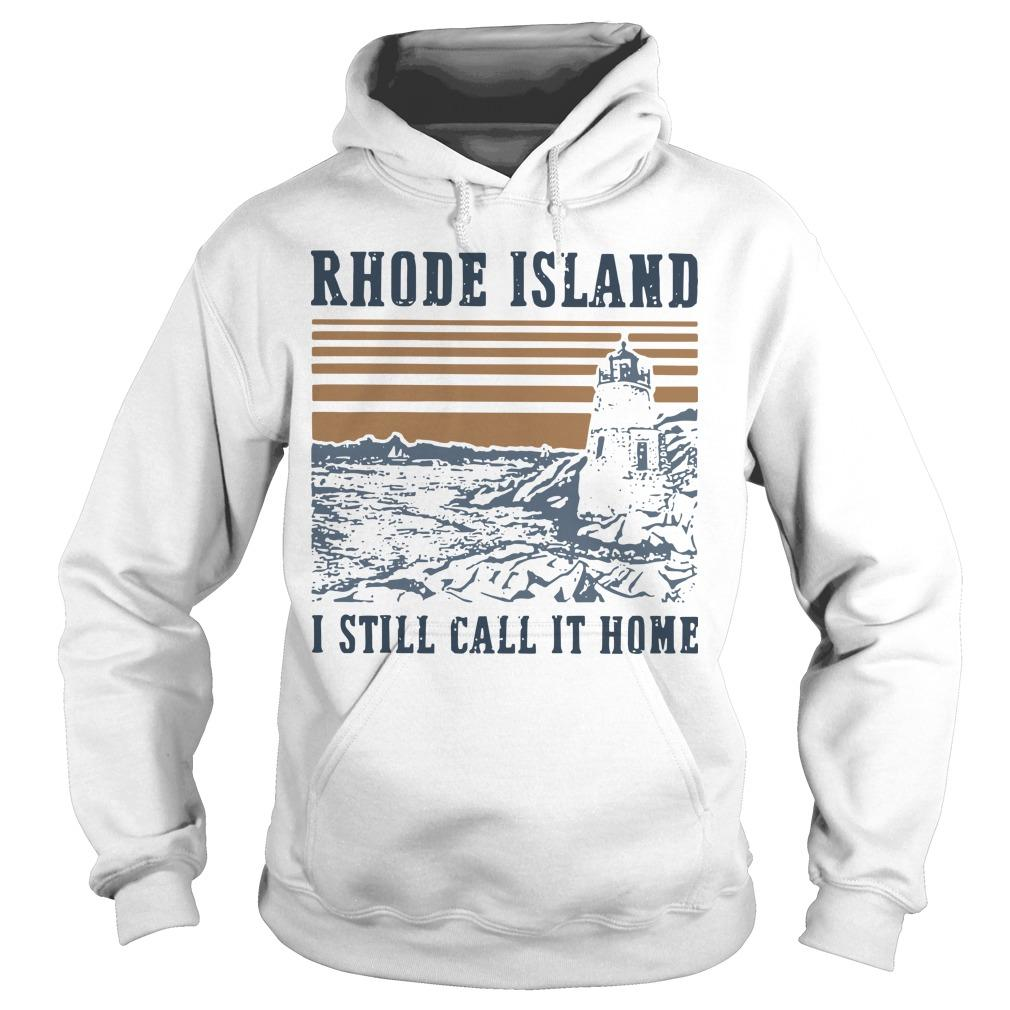 Vintage Rhode Island I Still Call It Home Hoodie