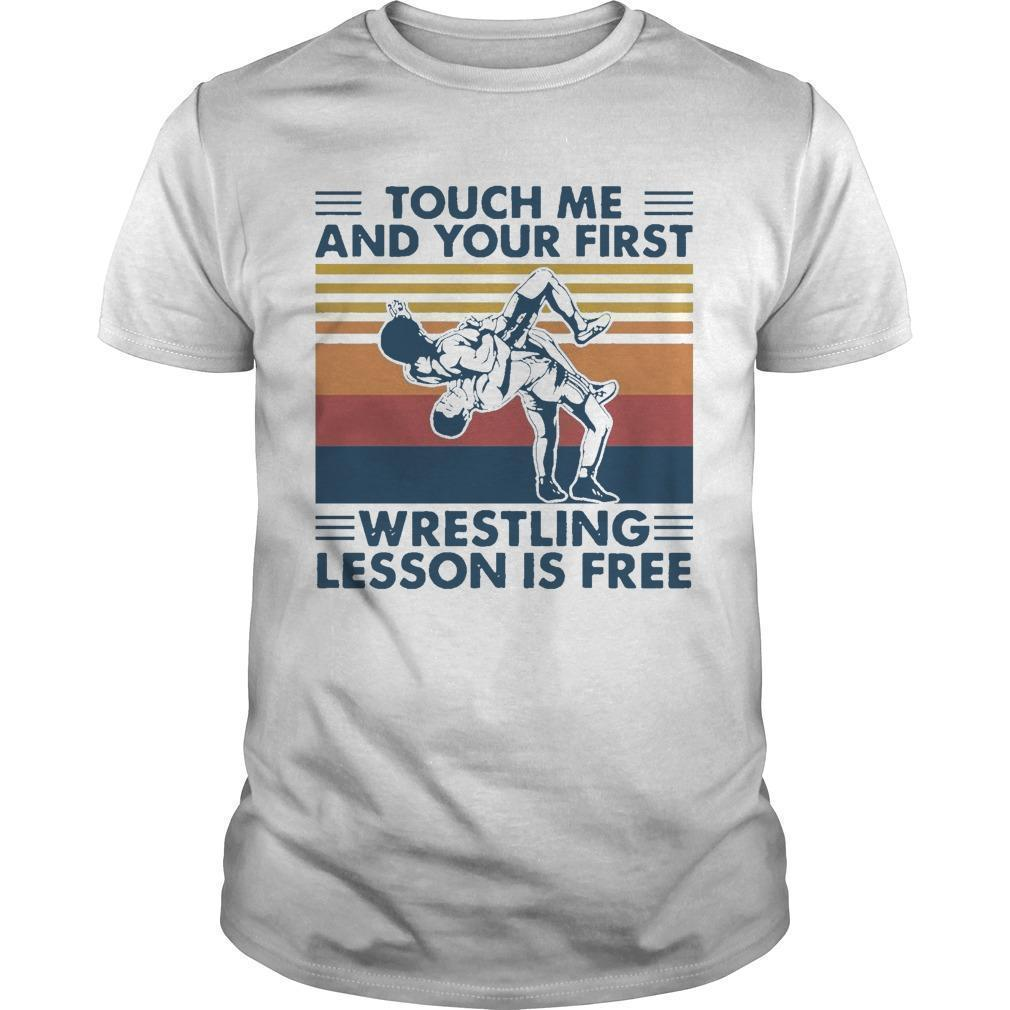 Vintage Touch Me And Your First Wrestling Lesson Is Free Shirt
