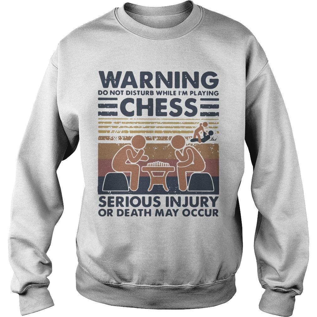 Vintage Warning Do Not Disturb While I'm Playing Chess Serious Injury Sweater