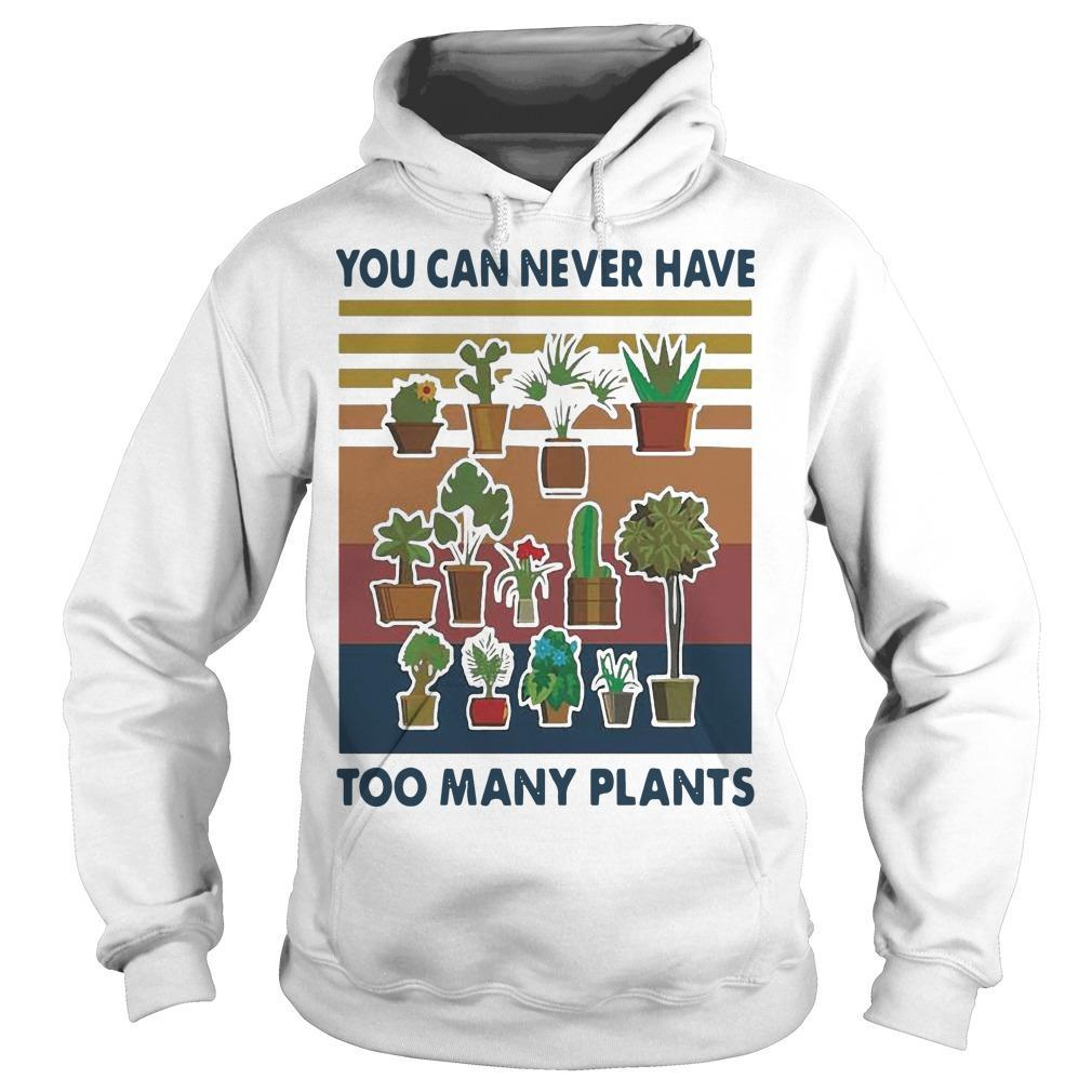 Vintage You Can Never Have Too Many Plants Hoodie