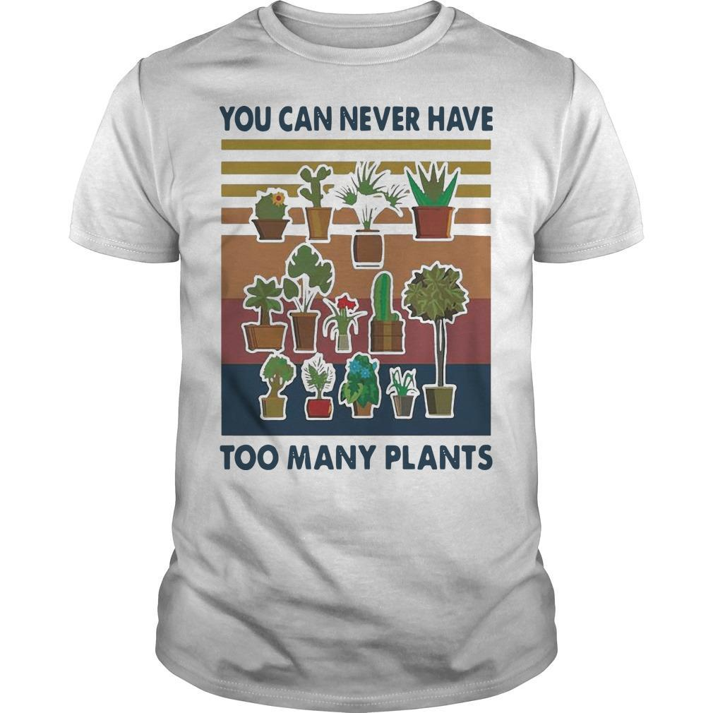 Vintage You Can Never Have Too Many Plants Shirt