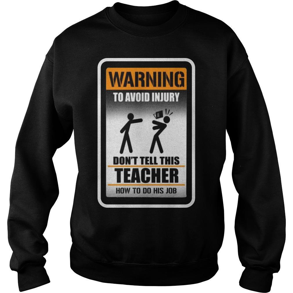 Warning To Avoid Injury Don't Tell This Teacher How To Do His Job Sweater