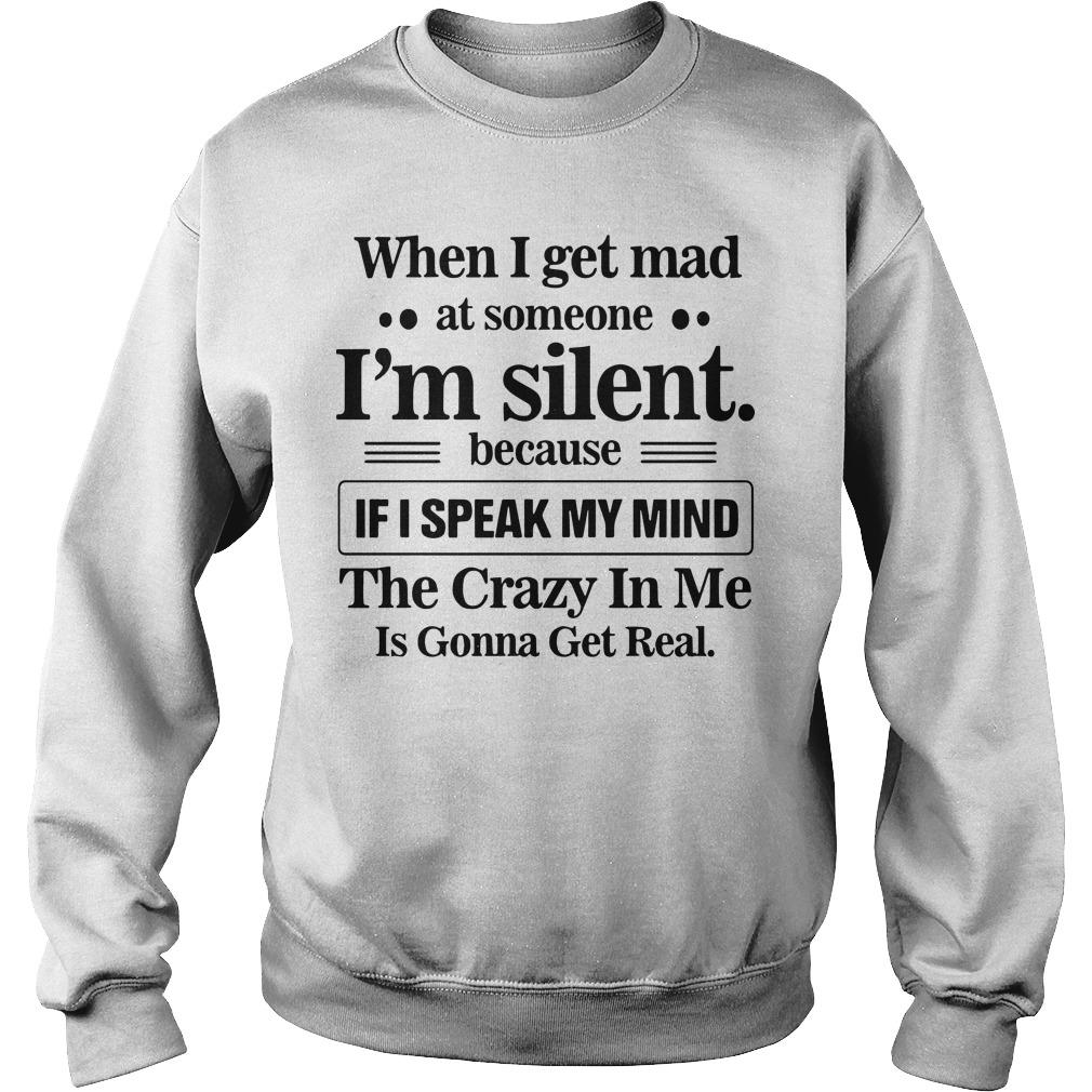 When I Get Mad At Someone I'm Silent Because If I Speak My Mind Sweater