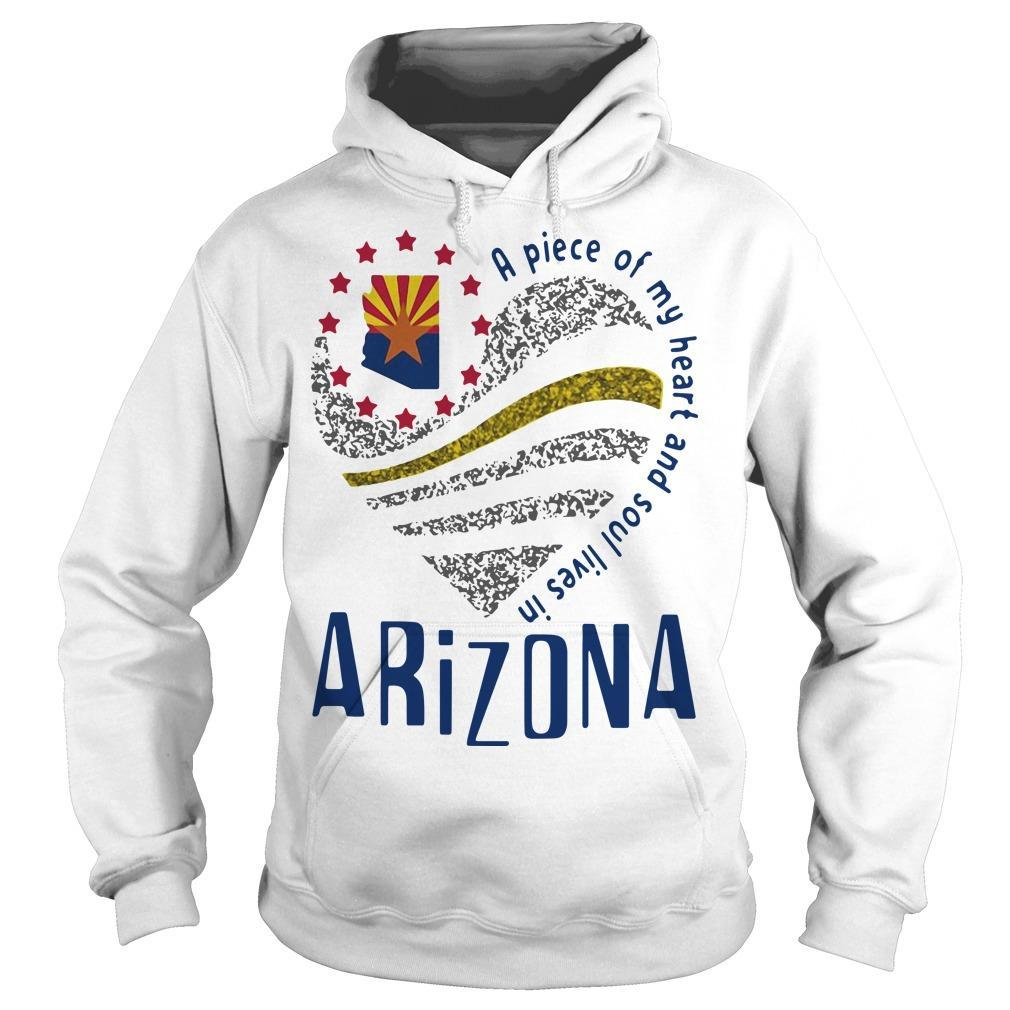 A Piece Of My Heart And Soul Lives In Arizona Hoodie