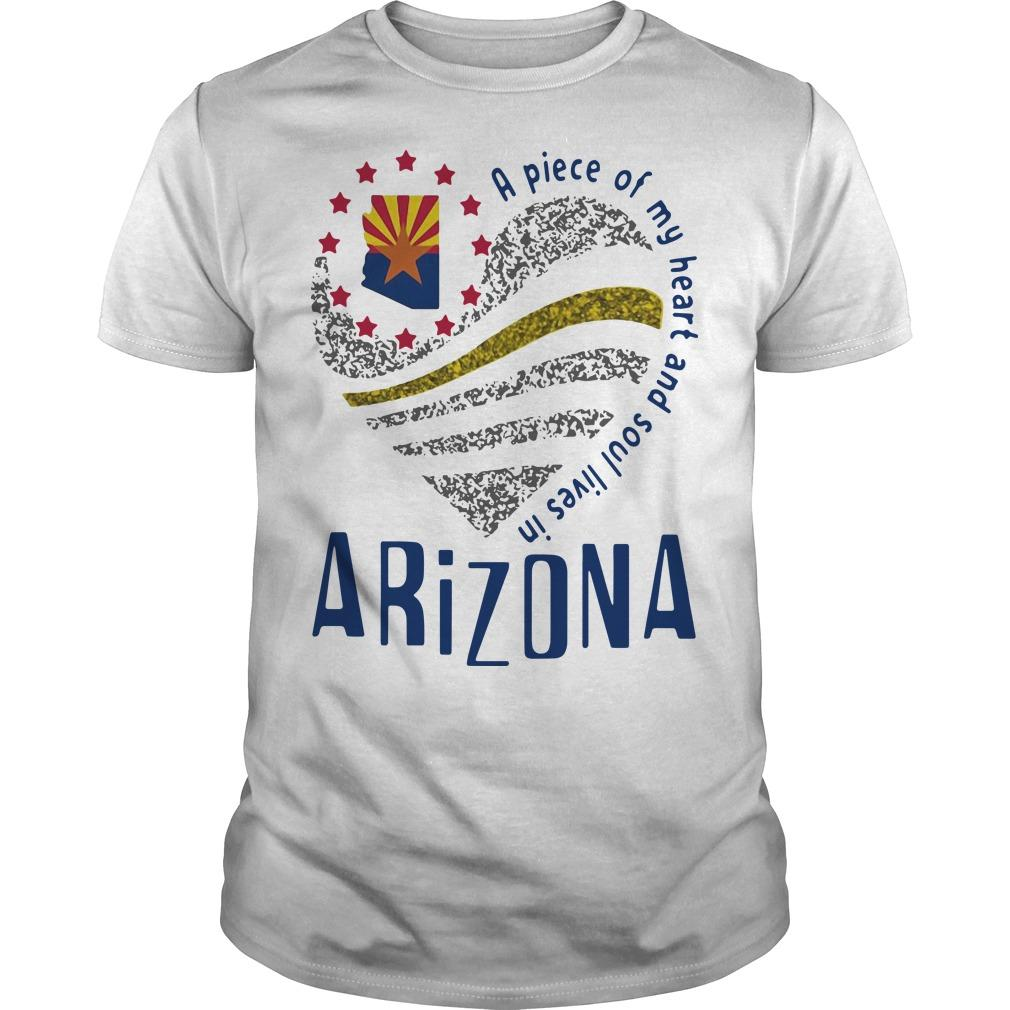 A Piece Of My Heart And Soul Lives In Arizona Shirt