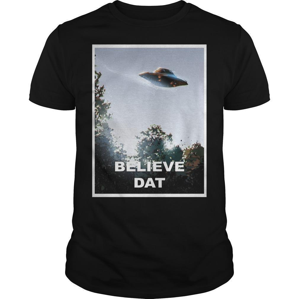 Alien Ufo Believe Dat Shirt
