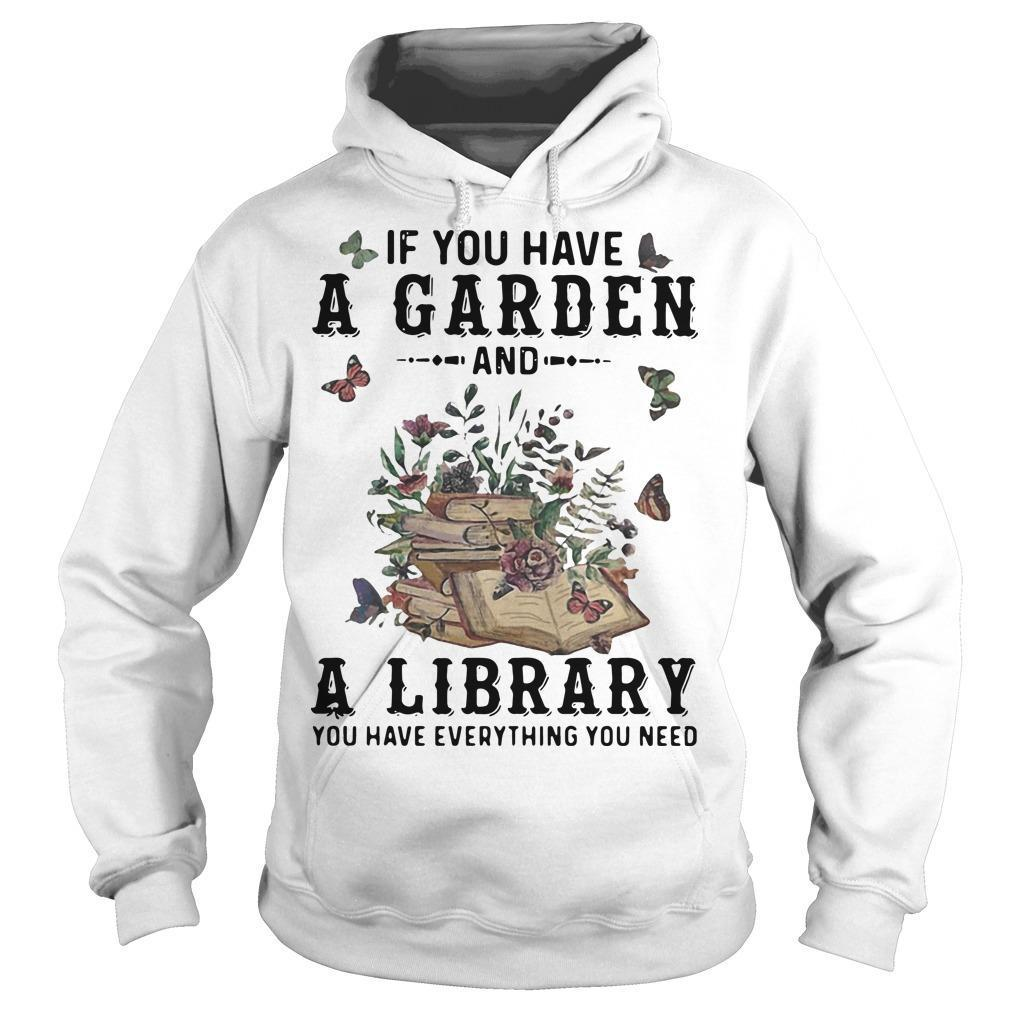 Butterflies If You Have A Garden A Library You Have Everything You Need Hoodie