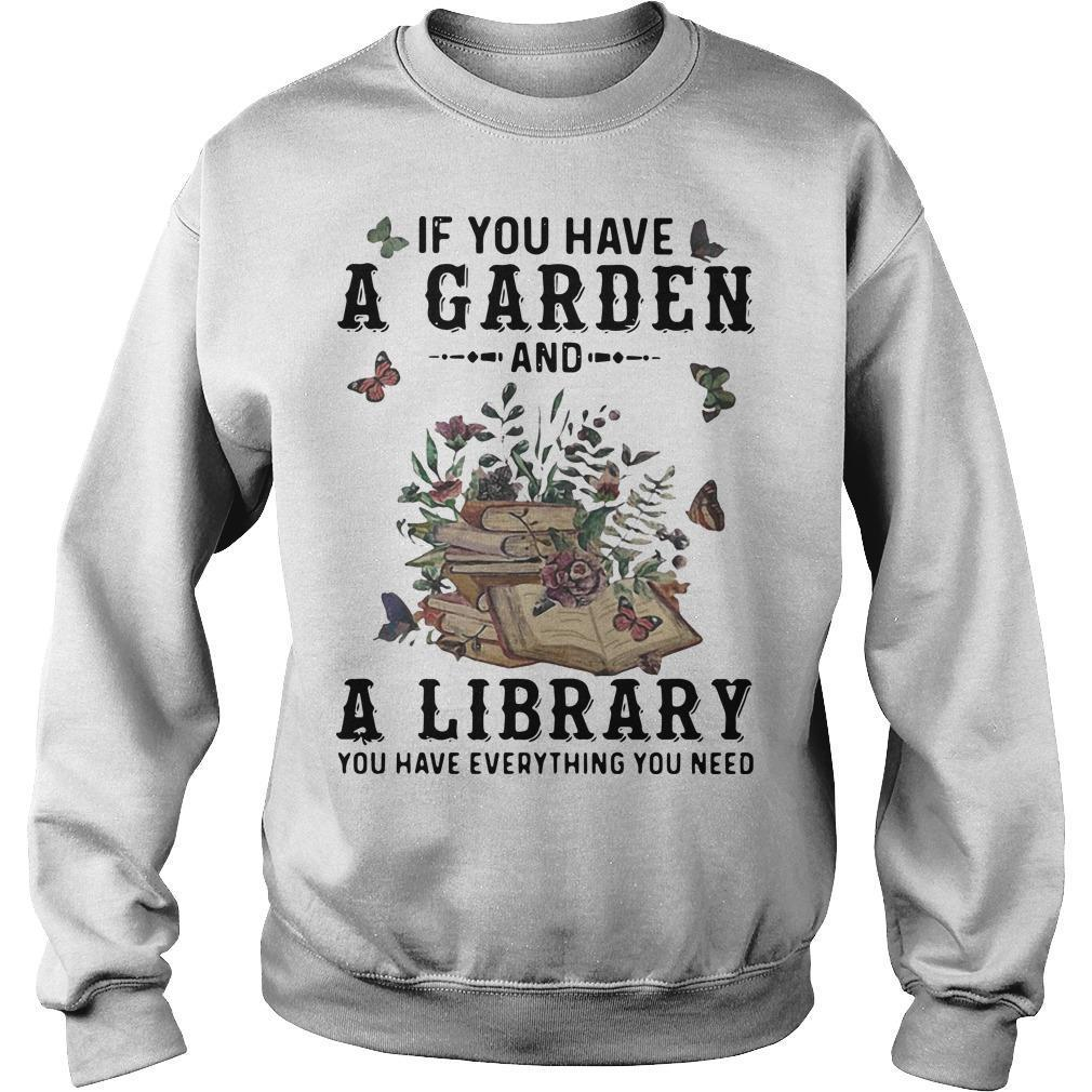 Butterflies If You Have A Garden A Library You Have Everything You Need Sweater