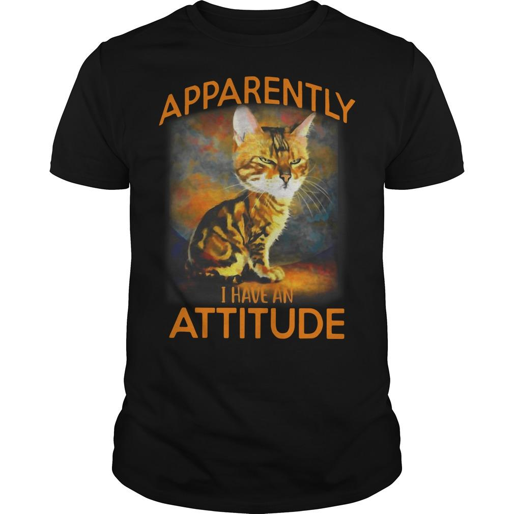 Cat Apparently I Have An Attitude Shirt