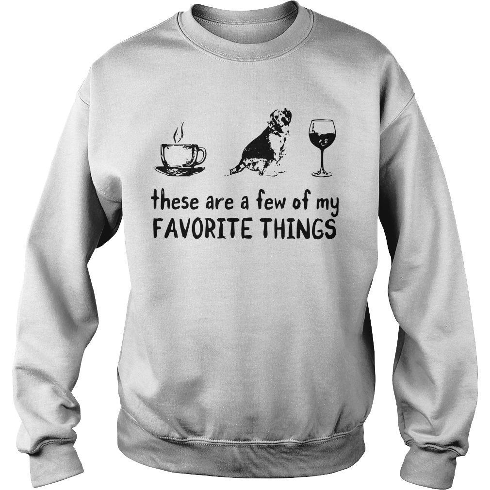 Coffee Dogs And Wine These Are A Few Of My Favorite Things Sweater