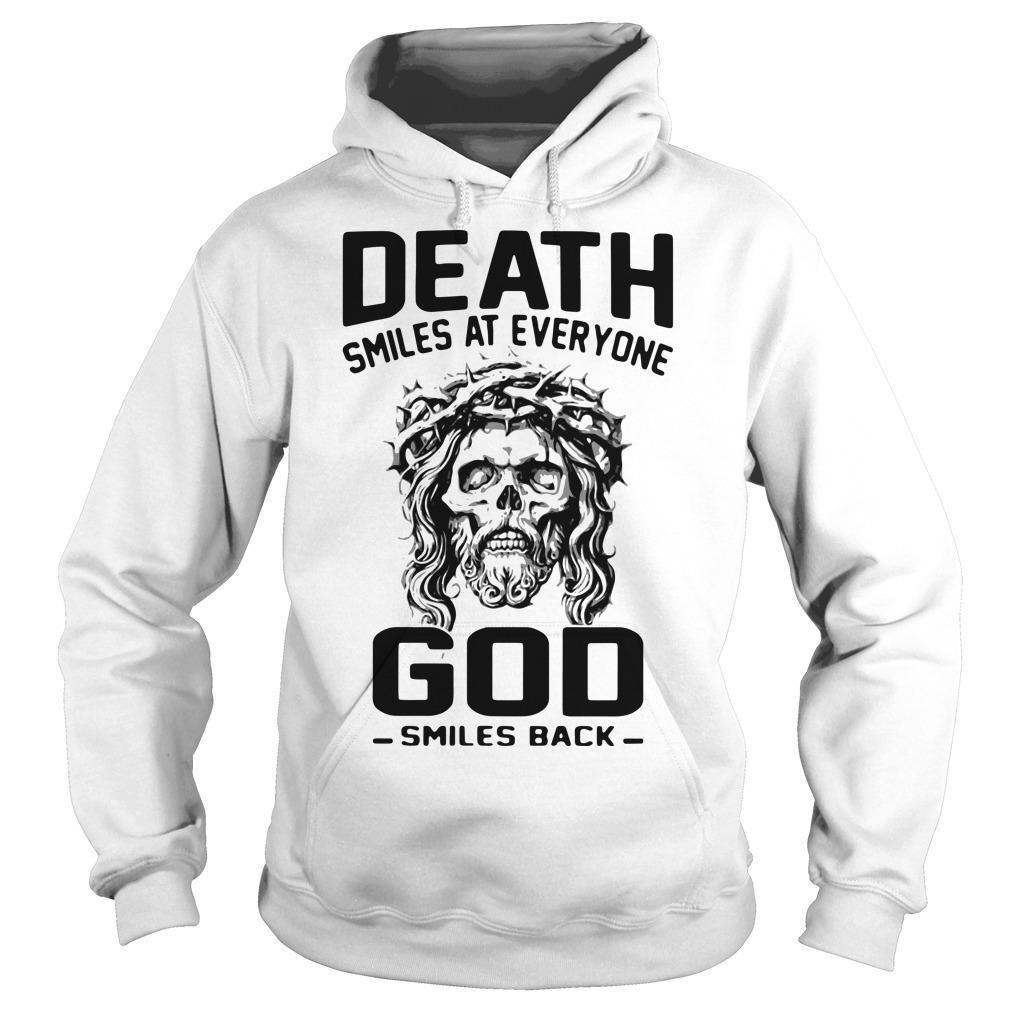 Death Smiles At Everyone God Smiles Back Hoodie