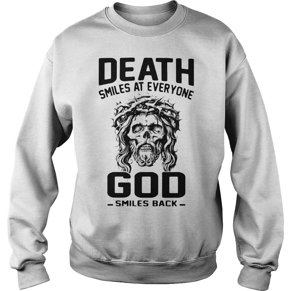 Death Smiles At Everyone God Smiles Back Sweater