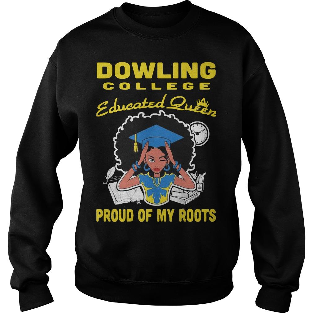 Dowling College Educated Queen Proud Of My Roots Sweater