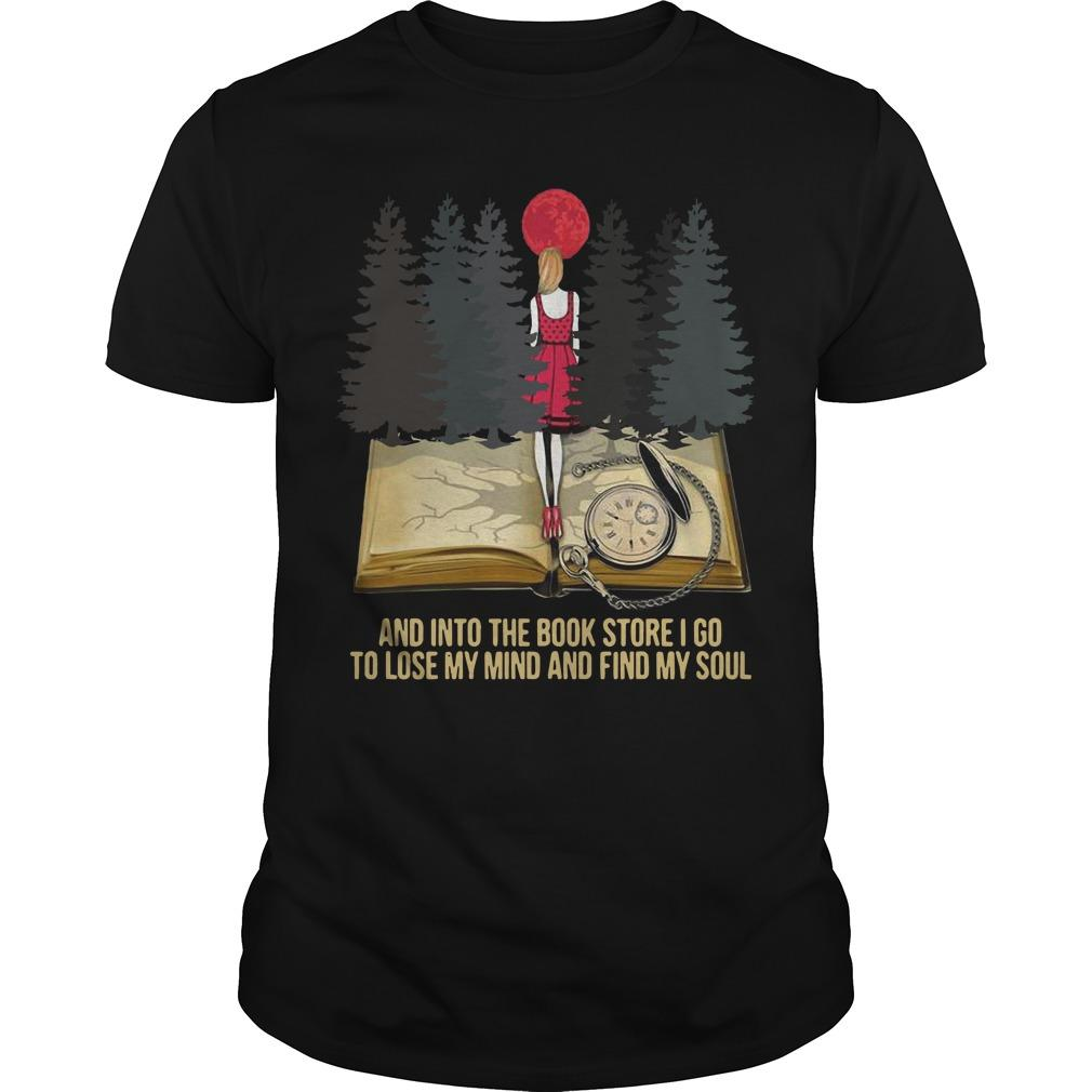 Forest Blood Moon And Into Book Store I Go To Lose My Mind Shirt