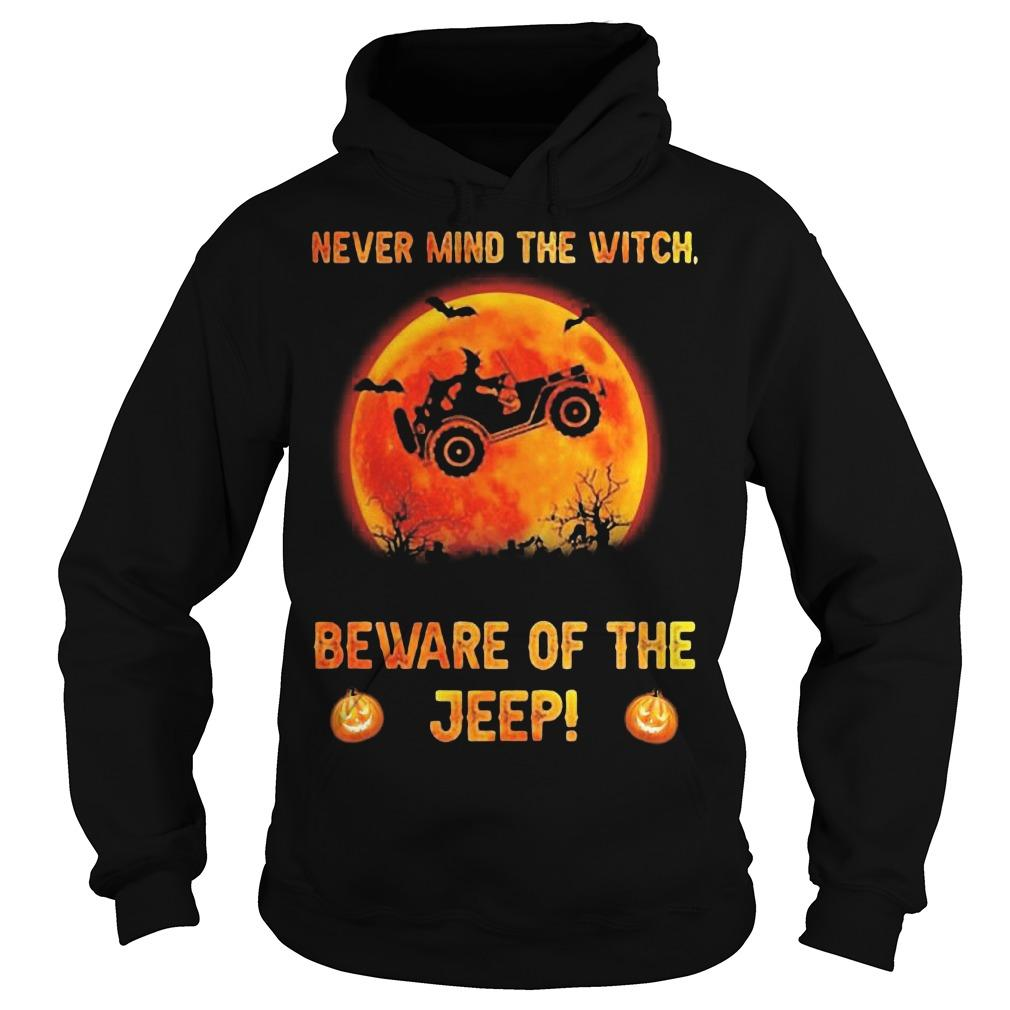 Halloween Never Mind The Witch Beware Of The Jeep Hoodie
