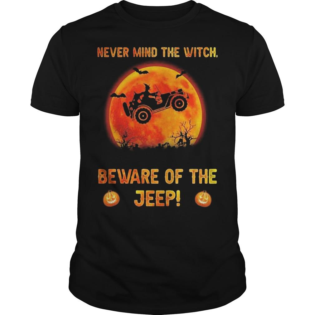 Halloween Never Mind The Witch Beware Of The Jeep Shirt