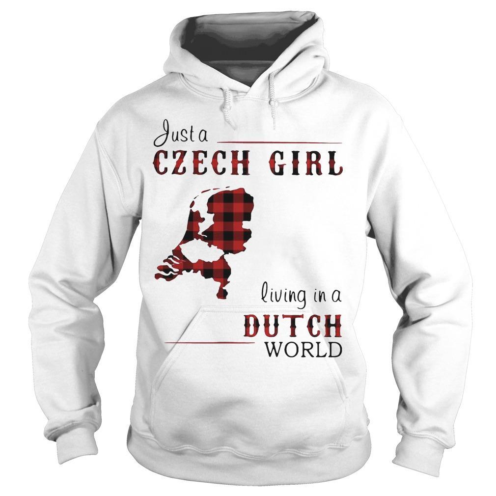 Just A Czech Girl Living In A Dutch World Hoodie