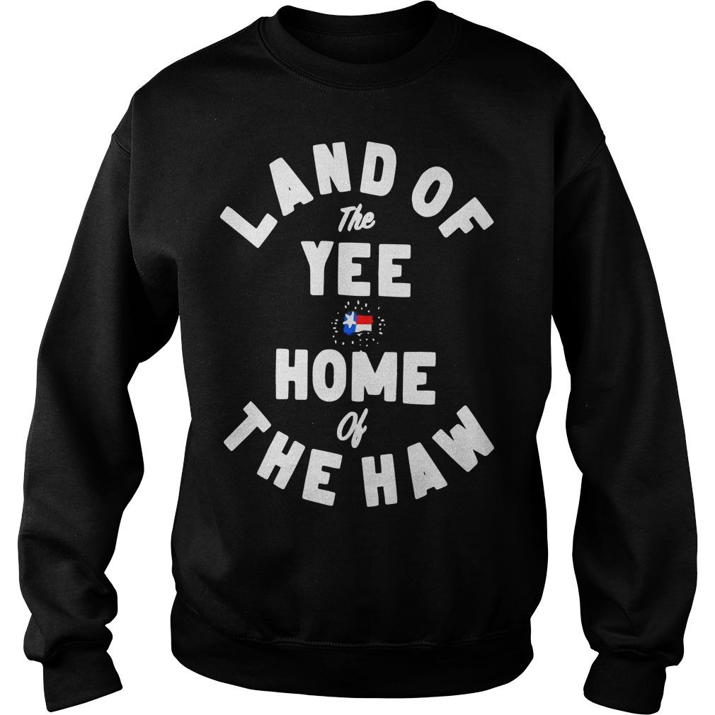 Land Of The Yee Home Of The Haw Sweater