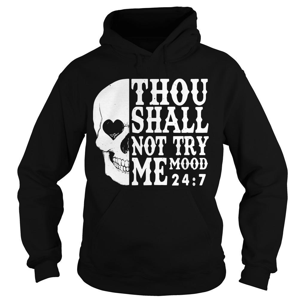 Skull Thou Shall Not Try Me Mood 24 7 Hoodie