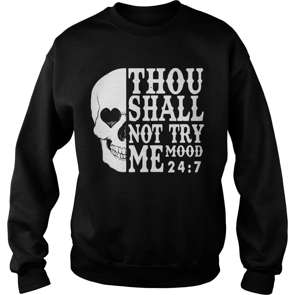 Skull Thou Shall Not Try Me Mood 24 7 Sweater