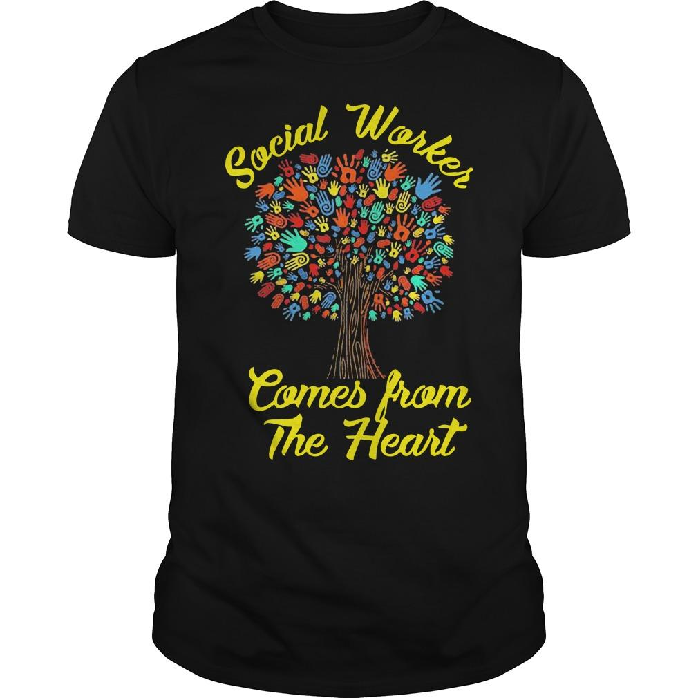 Social Worker Comes From The Heart Shirt