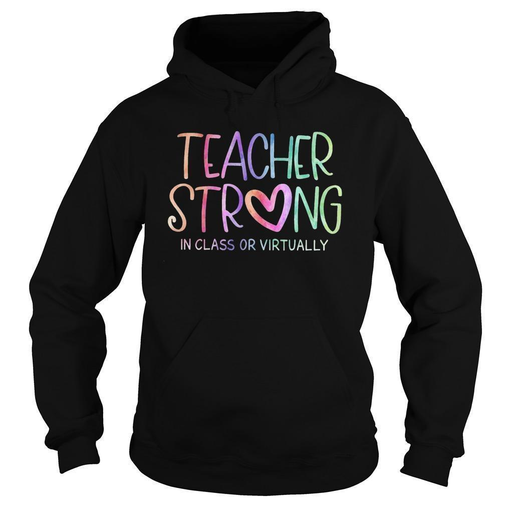 Teacher Strong In Class Or Virtually Hoodie