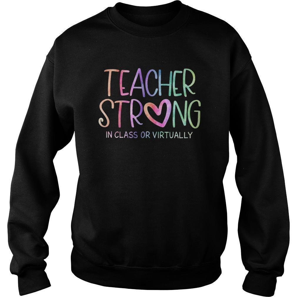 Teacher Strong In Class Or Virtually Sweater