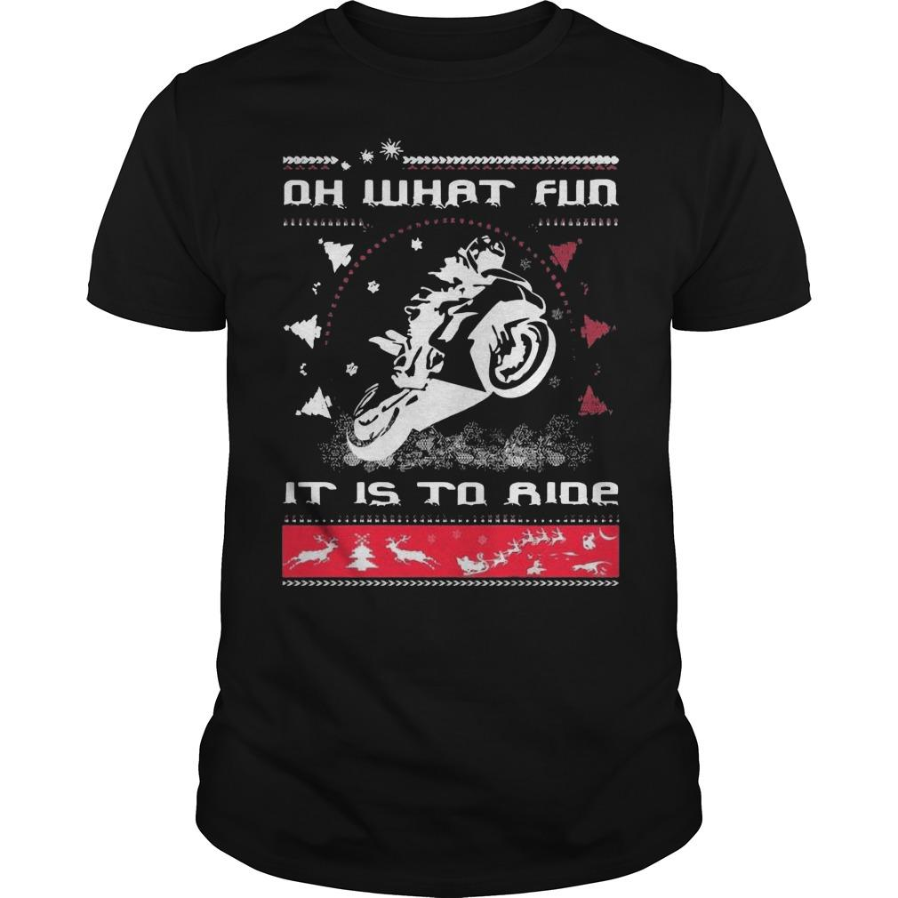 Ugly Merry Christmas Motorcycle Oh What Fun It Is To Ride Shirt