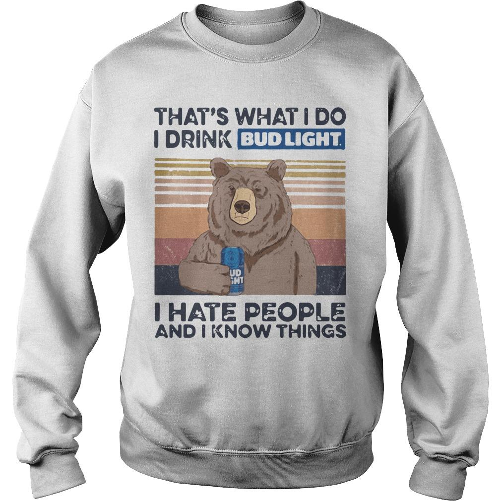 Vintage Bear That's What I Do I Drink Bud Light I Hate People Sweater