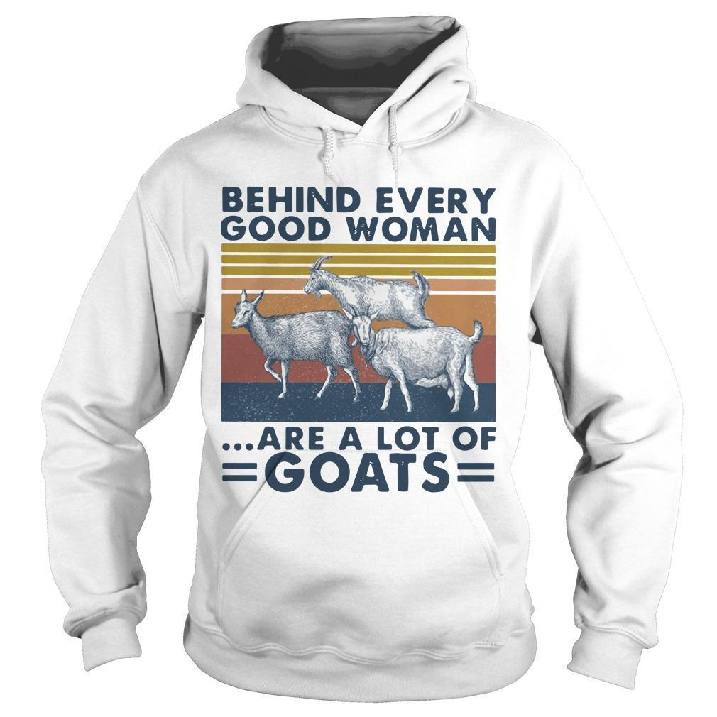 Vintage Behind Every Good Woman Are A Lot Of Goats Hoodie