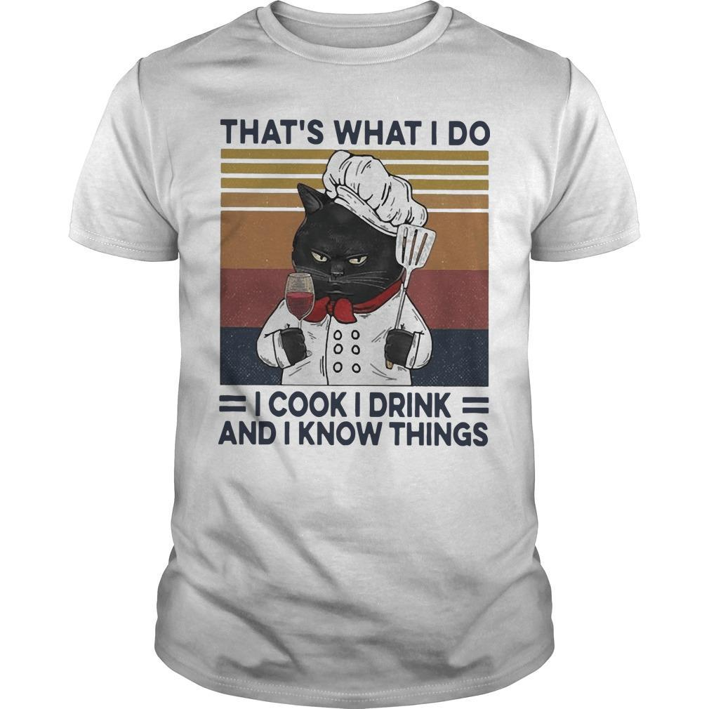 Vintage Cat That's What I Do I Cook I Drink And I Know Things Shirt