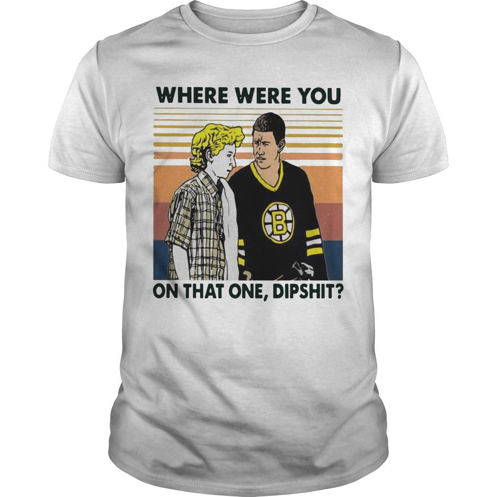 Vintage Happy Gilmore Where Were You On That One Dipshit Shirt