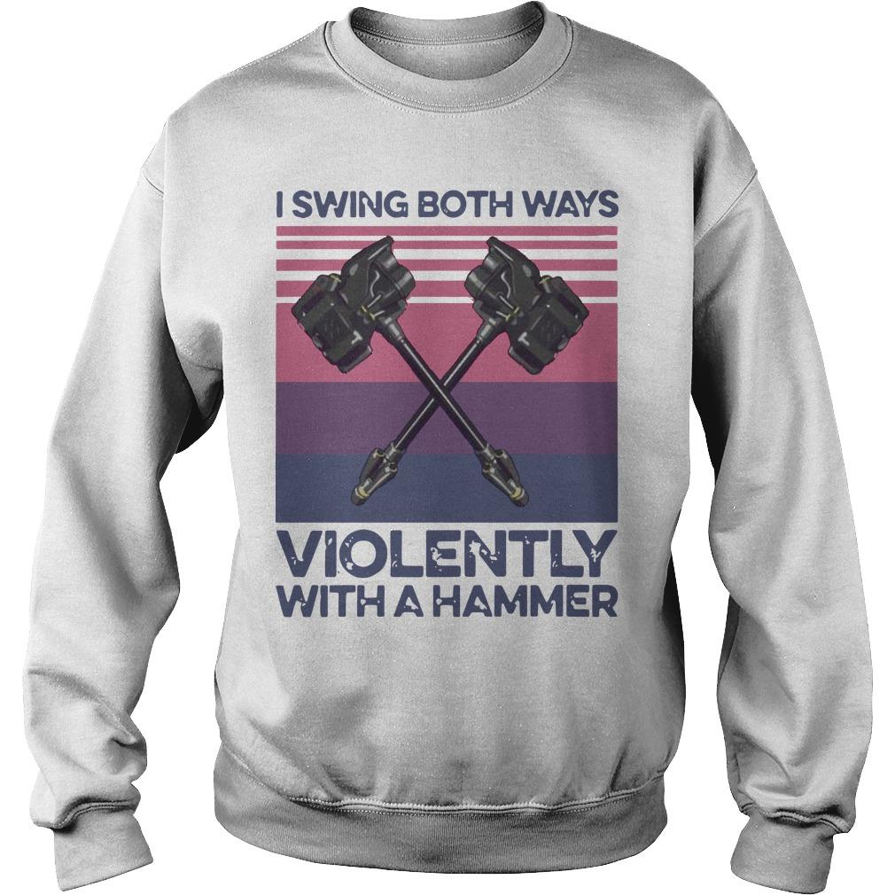 Vintage I Swing Both Ways Violently With A Hammer Sweater