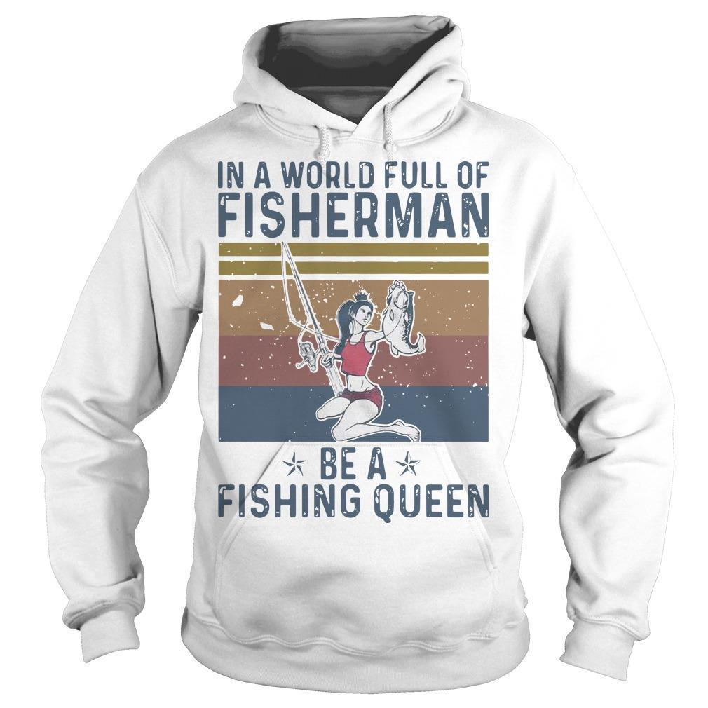 Vintage In A World Full Of Fisherman Be A Fishing Queen Hoodie