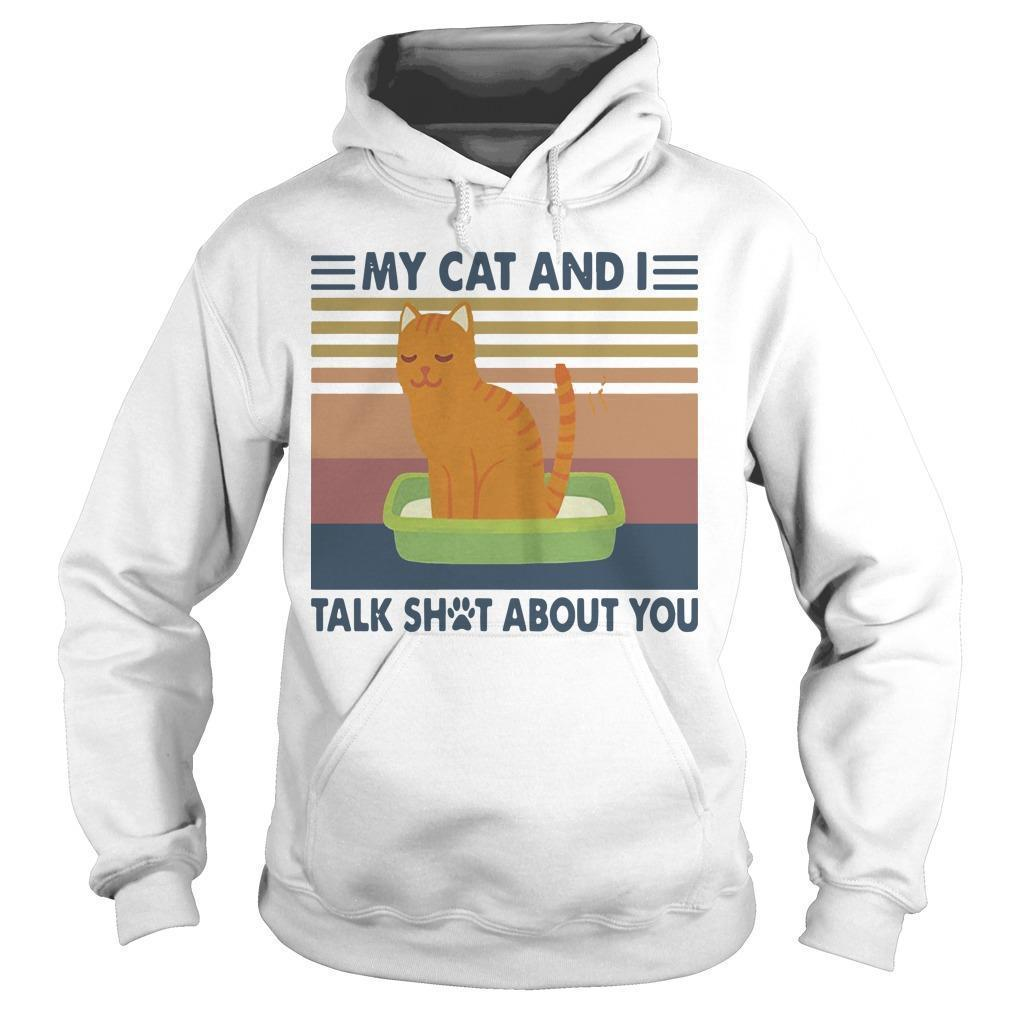 Vintage My Cat And I Talk Shot About You Hoodie
