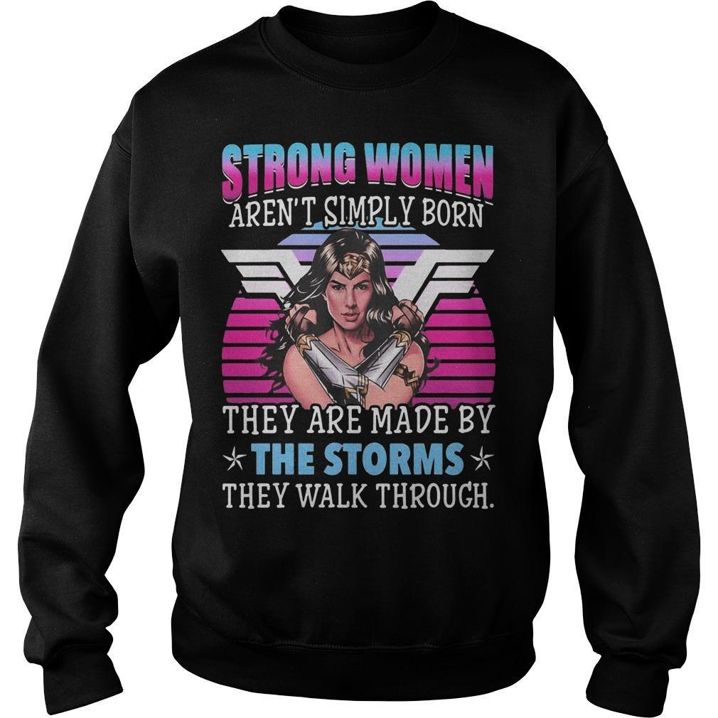 Vintage Strong Women Aren't Simply Born They Are Made By The Storms Sweater