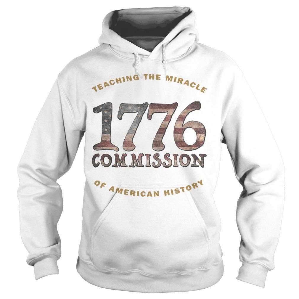 1776 Commission Teaching The Miracle Of American History Hoodie