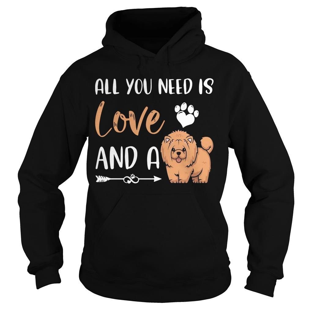 All You Need Is Love And A Chow Chow Hoodie