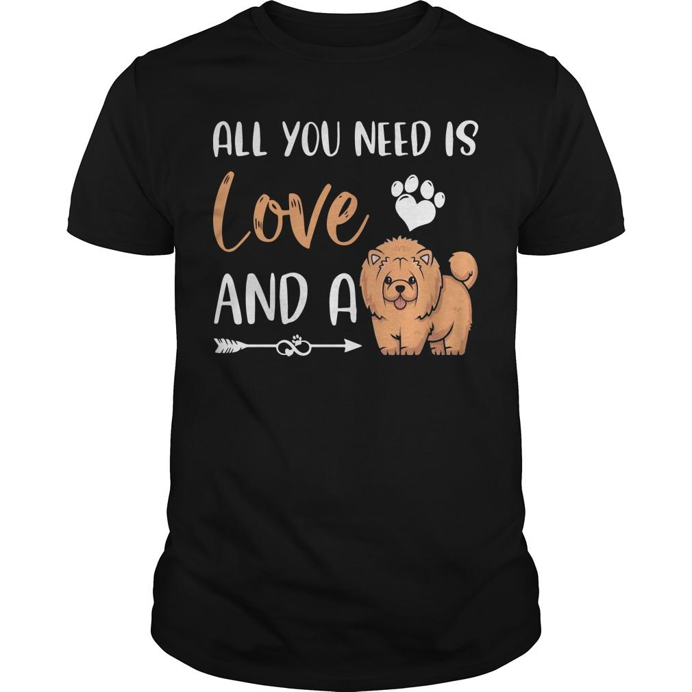 All You Need Is Love And A Chow Chow Shirt