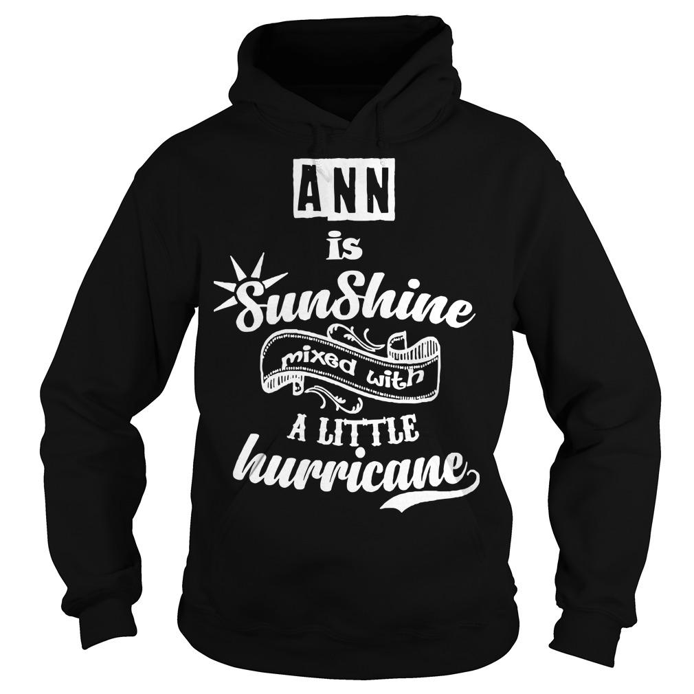 Ann Is Sunshine Mixed With A Little Hurricane Hoodie