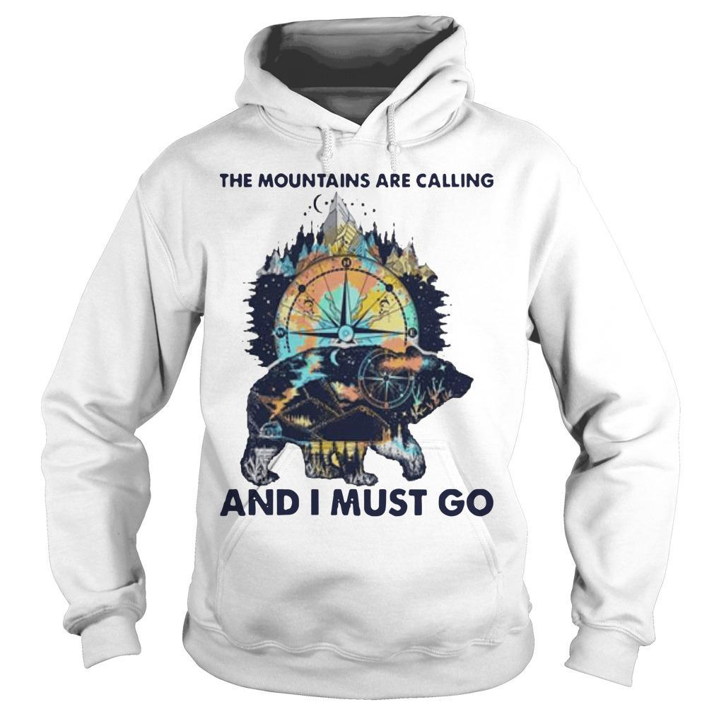 Bear Compass The Mountains Are Calling And I Must Go Hoodie