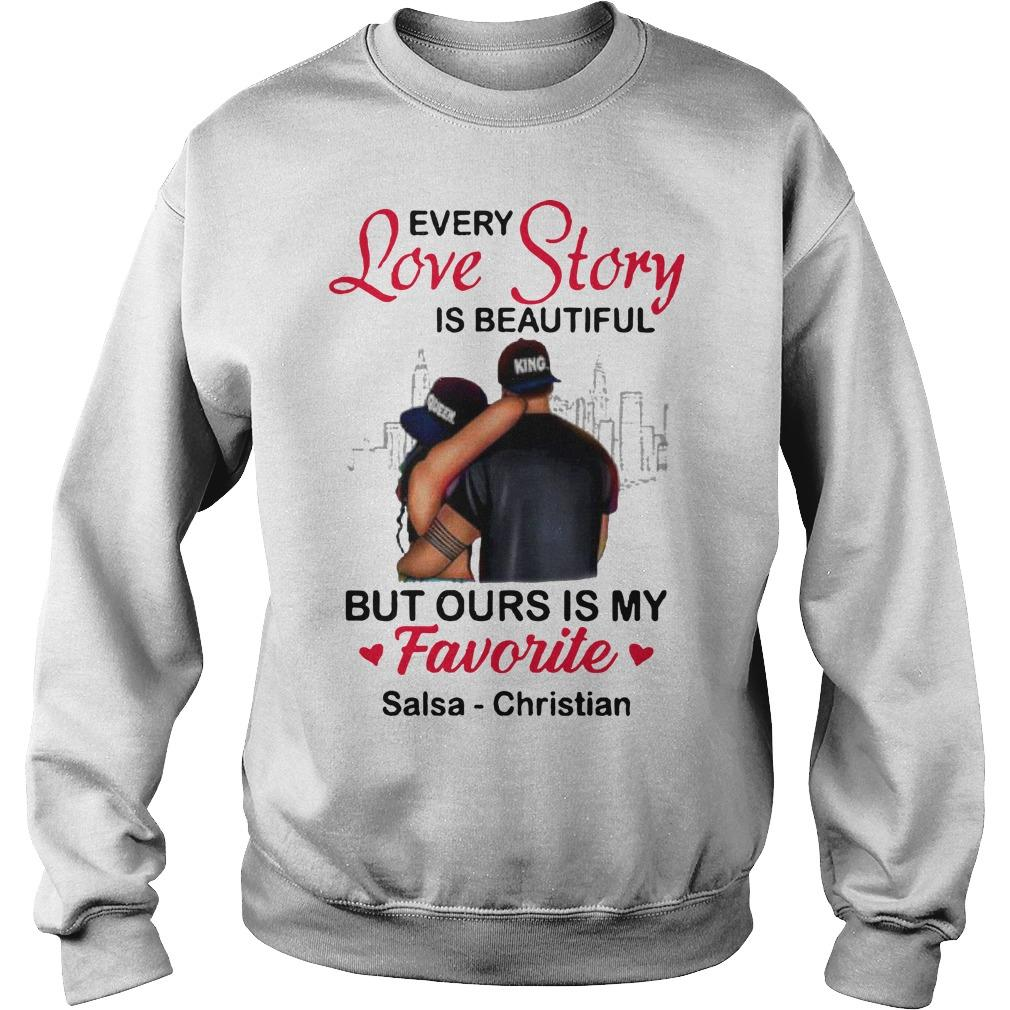 Every Love Story Is Beautiful But Ours Is My Favorite Salsa Christian Sweater