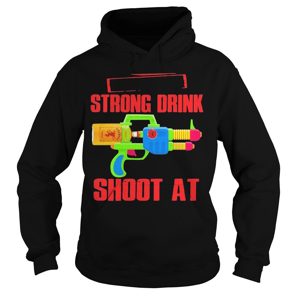 Fireball Strong Drink Shoot At Hoodie