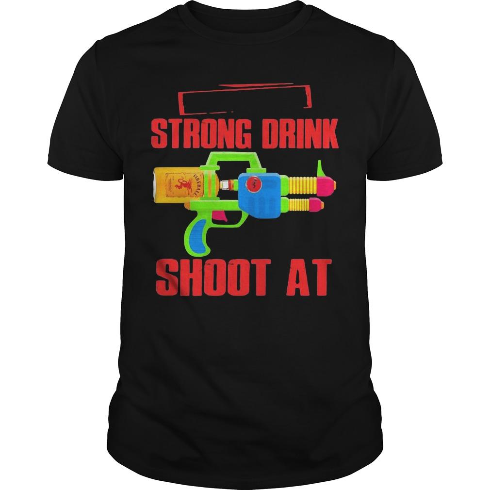 Fireball Strong Drink Shoot At Shirt