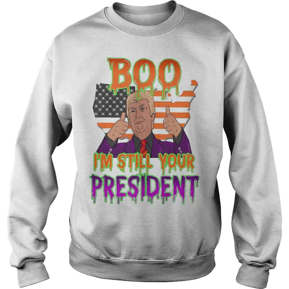 Halloween Trump Boo I'm Still Your President Sweater