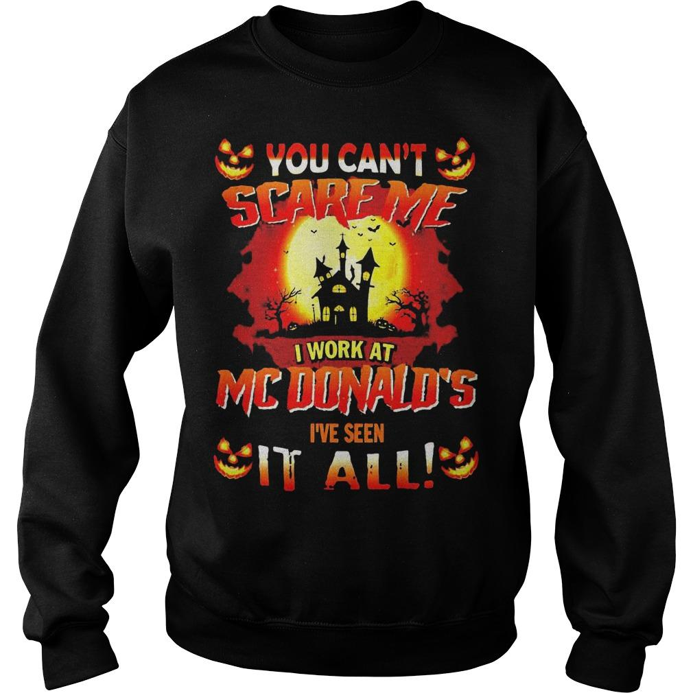 Halloween You Can't Scare Me I Work At Mcdonald's I've Seen It All Sweater