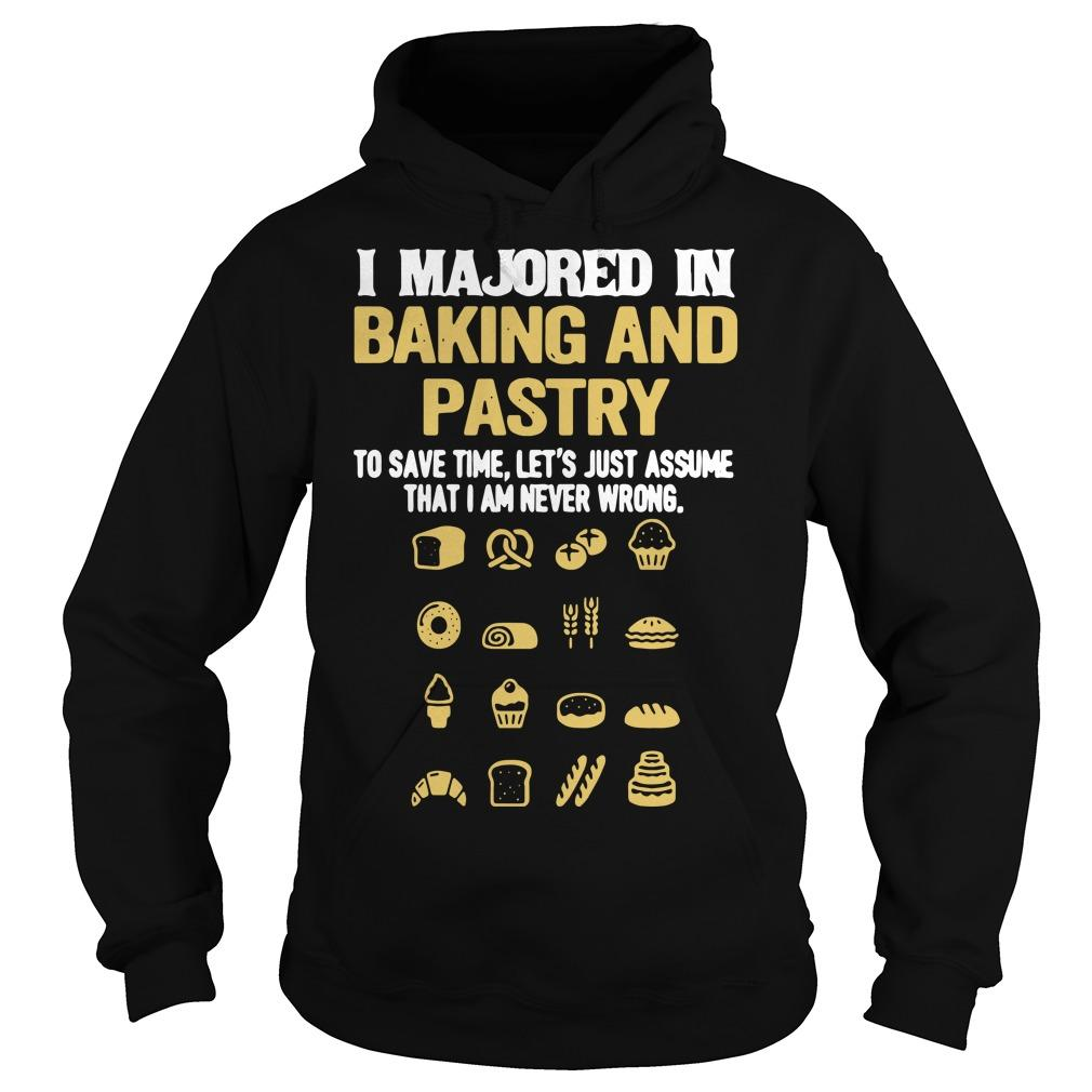 I Majored In Baking And Pastry To Save Time Let's Assume Hoodie
