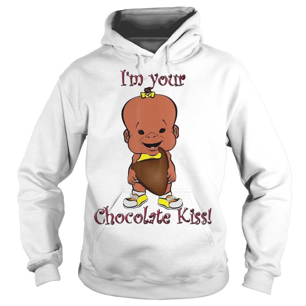 I'm Your Chocolate Kiss Hoodie