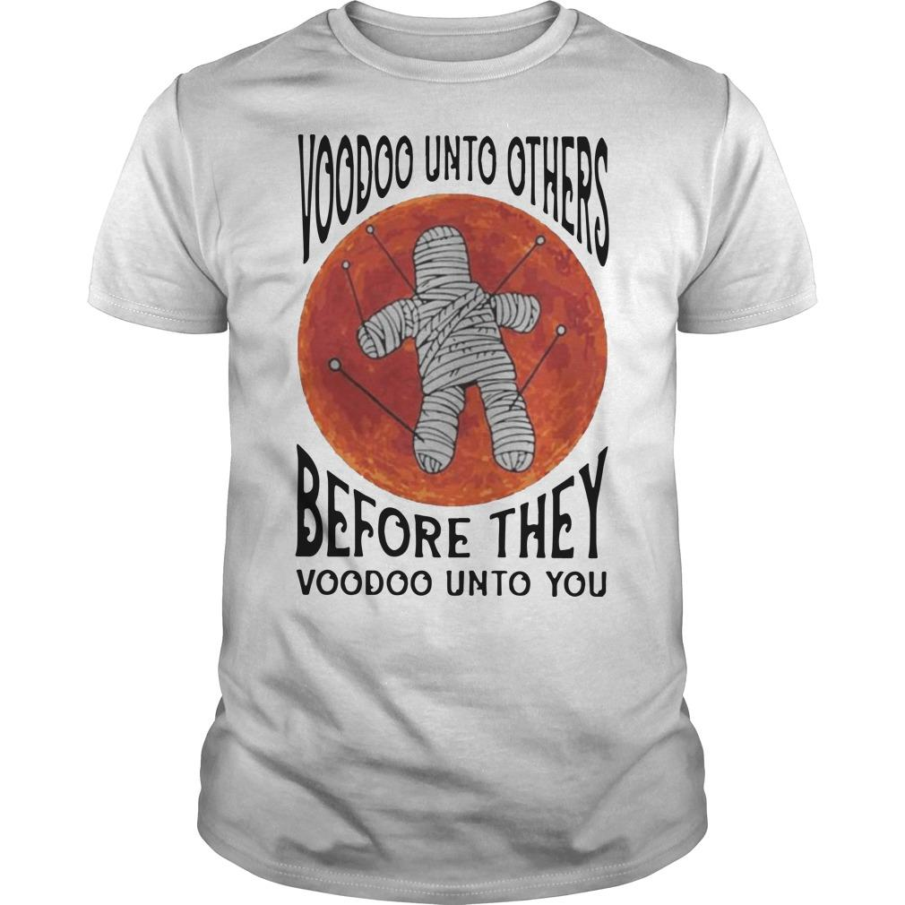 Moon Voodoo Unto Others Before They Voodoo Unto You Shirt